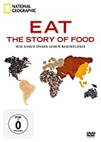 National Geographic - Eat - The Story of Food