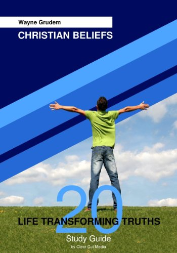 Christian Beliefs Study Guide: 20 Life Transforming Truths
