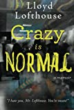 img - for Crazy is Normal: a classroom expos  book / textbook / text book