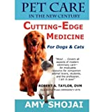 Pet Care in the New Century: Cutting-Edge Medicine for Dogs & Cats