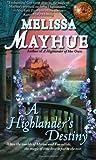 A Highlander's Destiny, Melissa Mayhue, 1439144214