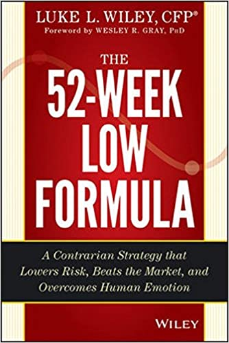 The 52-Week Low Formula: A Contrarian Strategy that Lowers Risk, Beats the Market, and Overcomes Human Emotion Hardcover – April 21, 2014