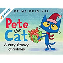 Pete the Cat: A Very Groovy Christmas