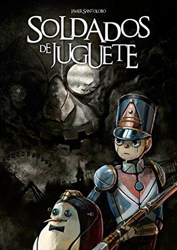 Soldados de Juguete: Las precuelas de Corazones de Hierro 2 (Spanish Edition) by