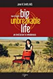 How to Build a Big Unbreakable Life: An Invitation to Wholeness