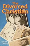 The Divorced Christian, Charles Cerling, 0801024951