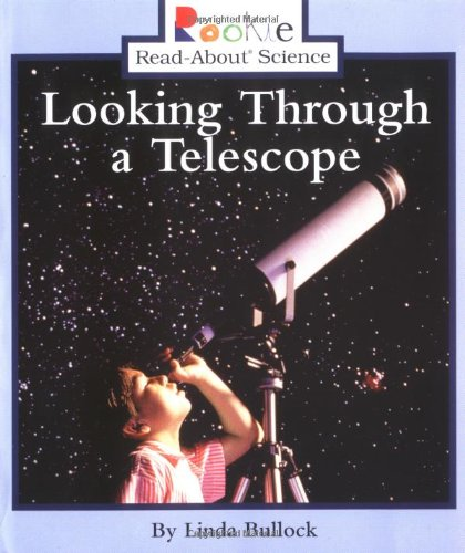 Looking Through a Telescope (Rookie Read-About Science)