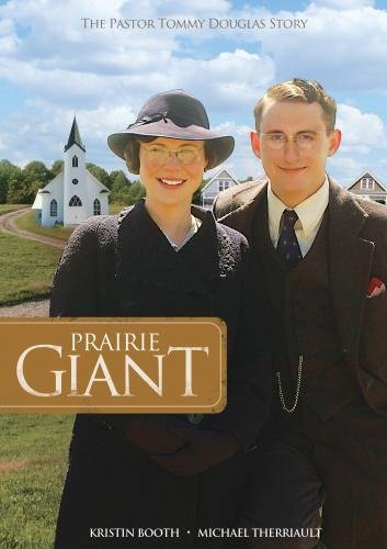 Prairie Giant: The Pastor Tommy Douglas Story