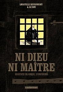 """Afficher """"Ni dieu ni maître, Auguste Blanqui, l'enfermé"""""""