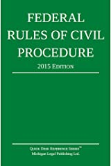 Federal Rules of Civil Procedure; 2015 Edition Kindle Edition