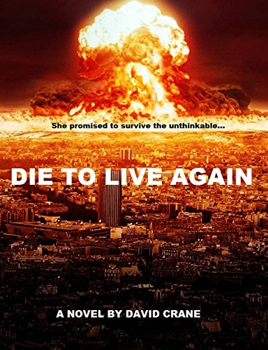 Die to Live Again: A Post-Apocalyptic Novel by [Crane, David]