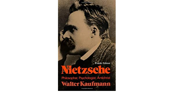 Nietzsche: Philosopher, Psychologist, Antichrist: Amazon.es: Walter A. Kaufmann: Libros en idiomas extranjeros