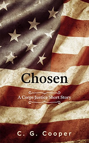 Chosen: A Corps Justice Short Story (Corps Justice Short Stories Book 3) ()