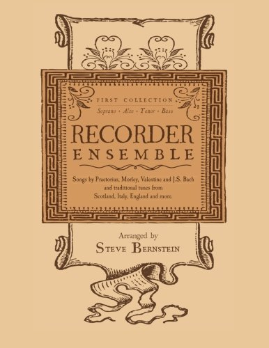 Recorder Ensemble: First Collection, Soprano, Alto, Tenor, (Recorder Ensemble)