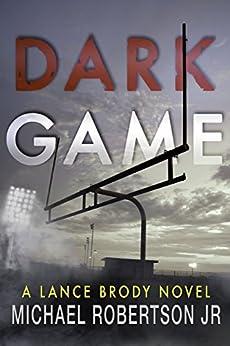 Dark Game (Lance Brody Book 1) by [Robertson Jr, Michael]