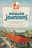 A History of Howard Johnson's: How a Massachusetts Soda Fountain Became an American Icon (American Palate)