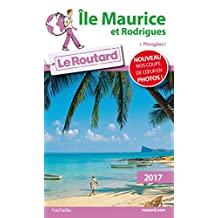Guide du Routard Île Maurice et Rodrigues 2017 : + Plongées (French Edition)