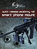 Rifle Smartphone, Phone Mount for Assault,tactical,or Any Picatinny Rail Equipped Weapon.quick Release for Phone, Gopro,or Any Video Recording Device