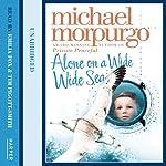 Alone on a Wide Wide Sea | Michael Morpurgo