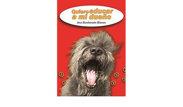Quiero educar a mi dueño (Spanish Edition) - Kindle edition by Ana Bordonado, Tercero en discordia. Crafts, Hobbies & Home Kindle eBooks @ Amazon.com.
