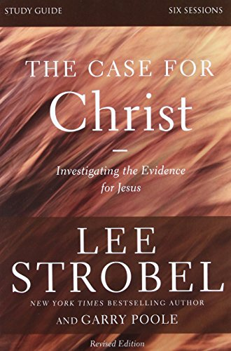 The Case for Christ Study Guide Revised Edition: Investigating the Evidence for - Mall Outlet Gulf Coast