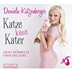 Katze küsst Kater: Mein Hörbuch über die Liebe | Daniela Katzenberger