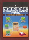 A Computer and Communications Network Performance Analysis Primer, Stuck, B. W. and Arthurs, E., 0131639811