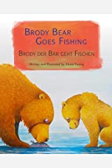 Brody Bear Goes Fishing: Brody der Bär geht Fischen. : Babl Children's Books in German and English (German Edition) Paperback
