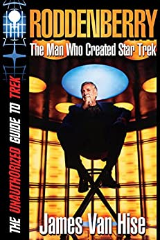RODDENBERRY: The Man Who Created Star Trek by [Van Hise, James]