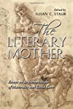 The Literary Mother, Susan C. Staub, 078643046X