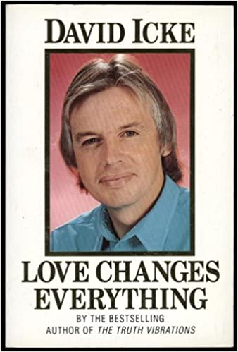 Amazon love changes everything 9781855382473 david icke books fandeluxe Choice Image