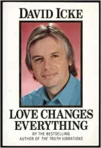 Love Changes Everything: David Icke: 9781855382473: Amazon ...