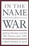 In the Name of War, Christopher N. May, 067444549X