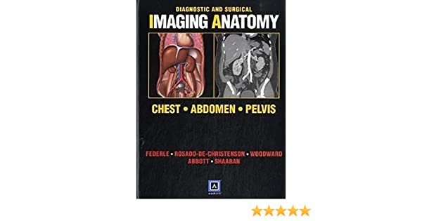 Diagnostic and surgical imaging anatomy chest abdomen pelvis diagnostic and surgical imaging anatomy chest abdomen pelvis published by amirsys 9781931884334 medicine health science books amazon ccuart Choice Image