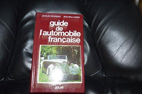 Guide de l'automobile française (French Edition)