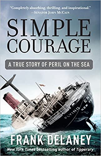 Simple Courage: The True Story of Peril on the Sea: Frank