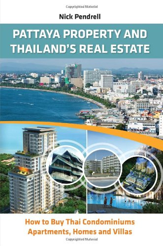 Pattaya Property & Thailand Real Estate - How to Buy Condominiums, Apartments, Flats and Villas on the Thai Property Market ebook