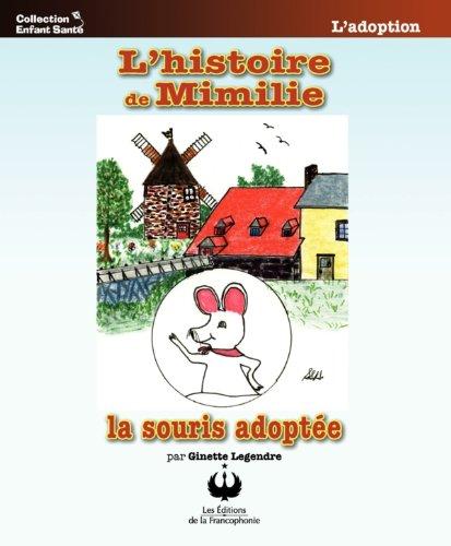 (L'histoire de Mimilie, la souris adoptée (Collection Enfant Santé) (French Edition))