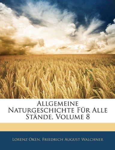 Download Allgemeine Naturgeschichte für alle Stände, Achter Band (German Edition) pdf