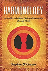 Harmonology: An Insider's Guide to Healthy Relationships Through Music