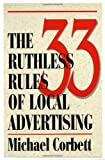 33 Ruthless Rules of Local Advertising, Michael Corbett and Dave Stilli, 096673839X