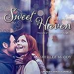 Sweet Haven: Home Sweet Home, Book 1 | Shirlee McCoy