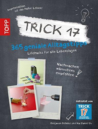 Trick 17: Lifehacks für alle Lebenslagen (German Edition)