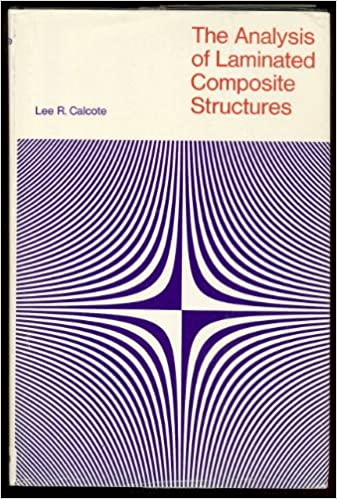 The Analysis of Laminated Composite Structures: Lee R Calcote