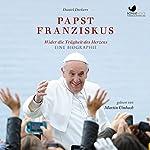 Papst Franziskus: Wider die Trägheit des Herzens | Daniel Deckers