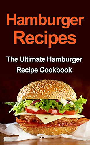 Download hamburger recipes the ultimate hamburger recipe cookbook download hamburger recipes the ultimate hamburger recipe cookbook book pdf audio idqe5oqqe forumfinder Image collections