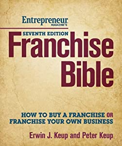 Franchise Bible: How to Buy a Franchise or Franchise Your Own Business by Entrepreneur Press