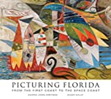 Picturing Florida, Kahren Jones Arbitman and Susan M. Gallo, 1934491098