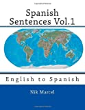 Spanish Sentences Vol. 1, Nik Marcel and Robert Stockwell, 1496155785
