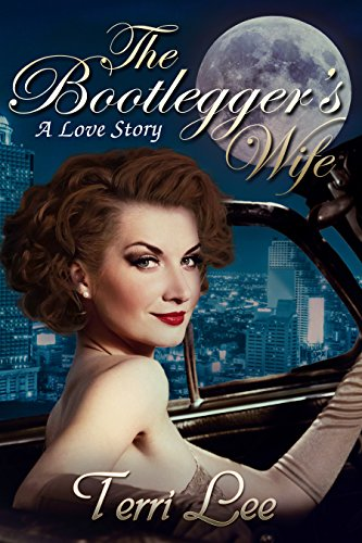 The Bootlegger's Wife: A Love Story